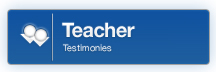 Teacher Testimonies